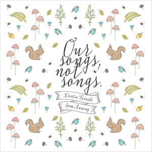 Sam Anning & Kristin Berardi – Our Songs, Not Songs
